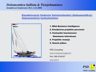Dokumenttien hallinta & Tietojohtaminen kontakti konferenssi 30.1.-1.12.2004