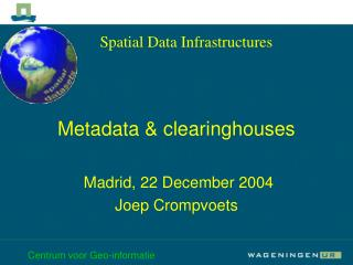 Metadata & clearinghouses