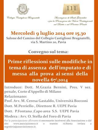 Mercoledì 9 luglio 2014 ore 15,30 Salone del Camino del Collegio Castiglioni Brugnatelli,