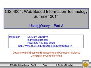CIS 4004: Web Based Information Technology Summer 2014 Using jQuery – Part 2
