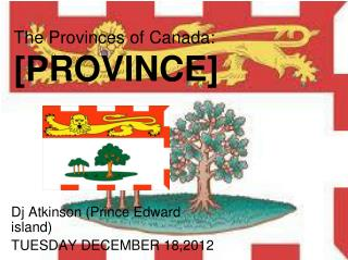 The Provinces of Canada: [PROVINCE]