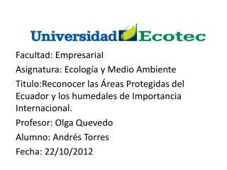 Facultad: Empresarial Asignatura: Ecología y Medio Ambiente