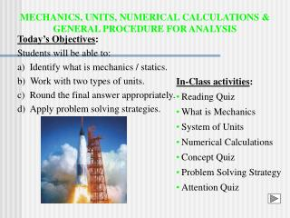 MECHANICS, UNITS, NUMERICAL CALCULATIONS  GENERAL PROCEDURE FOR ANALYSIS
