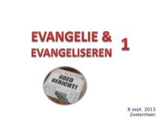 EVANGELIE & EVANGELISEREN