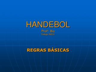 HANDEBOL Prof�. Bia Col�gio INEDI