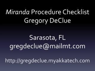 Miranda  Procedure Checklist Gregory DeClue Sarasota, FL gregdeclue@mailmt