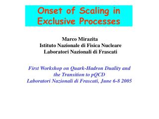 Onset of Scaling in Exclusive Processes