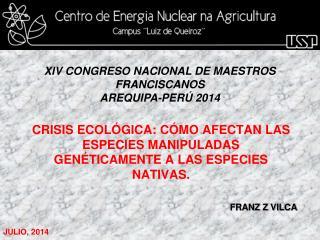 CRISIS ECOLÓGICA: CÓMO AFECTAN LAS ESPECIES MANIPULADAS GENÉTICAMENTE A LAS ESPECIES NATIVAS.