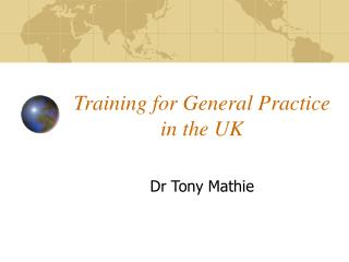 Training for General Practice in the UK