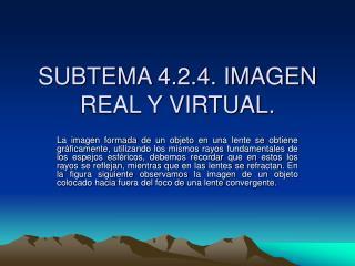 SUBTEMA 4.2.4. IMAGEN REAL Y VIRTUAL.