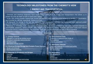 TECHNOLOGY MILESTONES FROM THE CHEMIST'S VIEW I. ENERGY AND TRANSPORTATION