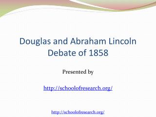 Douglas and Abraham Lincoln