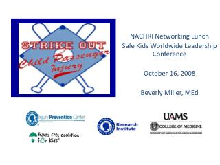NACHRI Networking Lunch  Safe Kids Worldwide Leadership Conference October 16, 2008