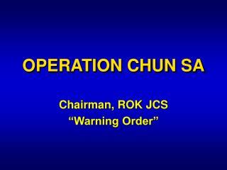 OPERATION CHUN SA