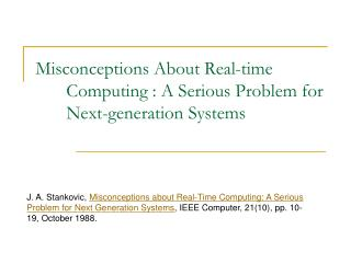 Misconceptions About Real-time Computing : A Serious Problem for Next-generation Systems