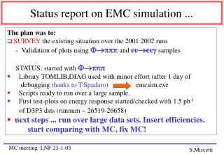 Status report on EMC simulation ...