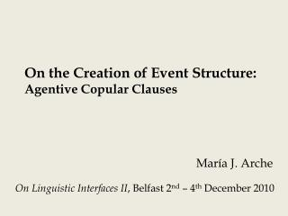 On the Creation of Event Structure:  Agentive Copular Clauses