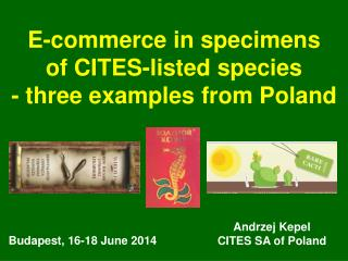 E-commerce  in  specimens of CITES-listed species -  three examples from Poland