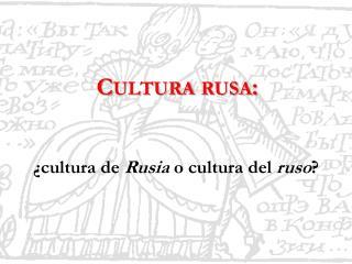Cultura rusa :