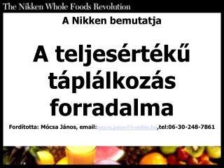 A  Nikken  bemutatja A teljesértékű táplálkozás forradalma