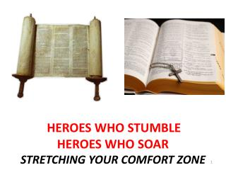 HEROES WHO STUMBLE  HEROES WHO SOAR STRETCHING YOUR COMFORT ZONE