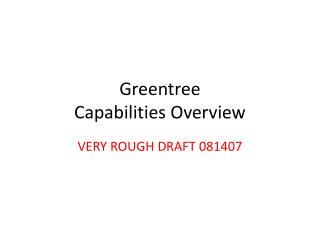 Greentree Capabilities Overview