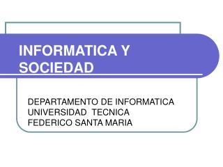 INFORMATICA Y SOCIEDAD
