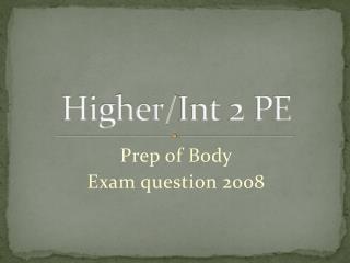 Higher/ Int  2 PE