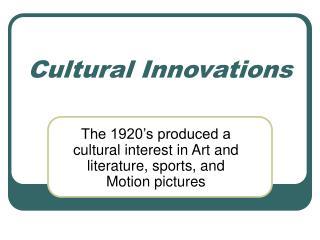 Cultural Innovations