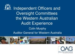 Independent Officers and Oversight Committees the Western Australian  Audit Experience