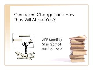 Curriculum Changes and How They Will Affect You?