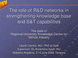 The role of R&D networks in strengthening knowledge base and S&T capabilities