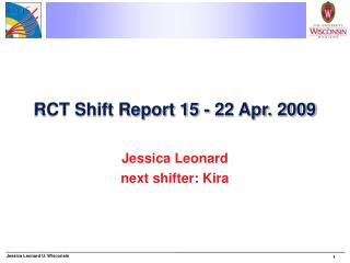 RCT Shift Report 15 - 22 Apr. 2009