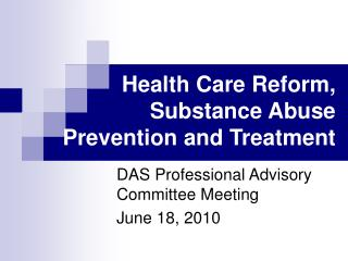 Health Care Reform, Substance Abuse Prevention and Treatment