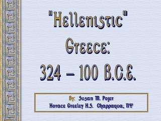 """Hellenistic"" Greece: 324 - 100 B.C.E."