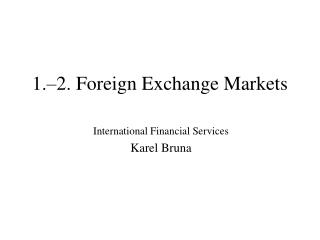 1.�2. Foreign Exchange Markets