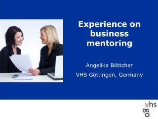 Experience on business mentoring Angelika Böttcher VHS Göttingen, Germany