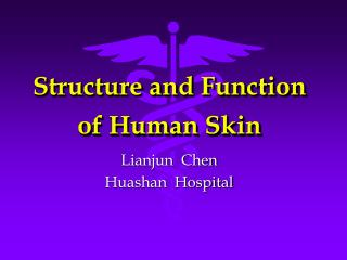 Structure and Function of Human Skin