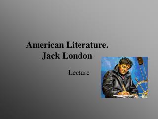 American Literature. Jack London