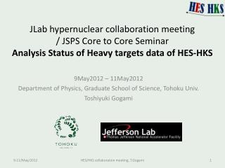 9May2012 – 11May2012 Department of Physics, Graduate School of Science, Tohoku Univ.