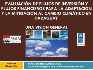 DIÁLOGO INTERMINISTERIAL Asunción Paraguay, 25 y 26 de noviembre de 2010
