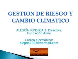 GESTION DE RIESGO Y CAMBIO CLIMATICO