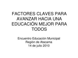 FACTORES CLAVES PARA AVANZAR HACIA UNA EDUCACIÓN MEJOR PARA TODOS