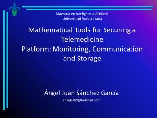 Mathematical Tools for Securing a Telemedicine Platform: Monitoring, Communication and Storage