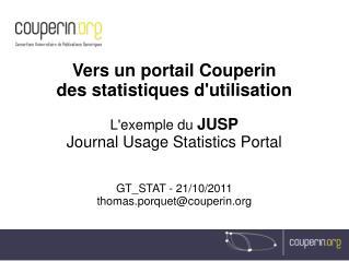 Vers un portail Couperin  des statistiques d'utilisation L'exemple du  JUSP