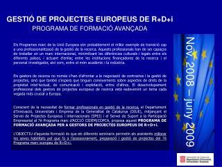 GESTIÓ DE PROJECTES EUROPEUS DE R+D+i PROGRAMA DE FORMACIÓ AVANÇADA