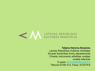 Tatjana Hanova-Akuļecka Latvijas Republikas  Kultūras ministrijas