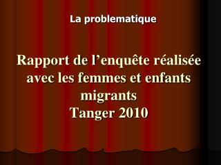 Rapport de l'enquête réalisée avec les femmes et enfants migrants Tanger 2010