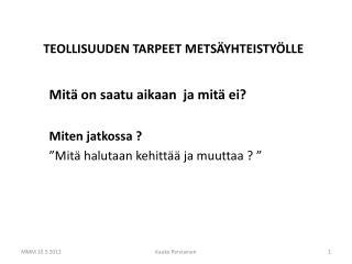 TEOLLISUUDEN TARPEET METSÄYHTEISTYÖLLE