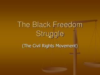 The Black Freedom Struggle
